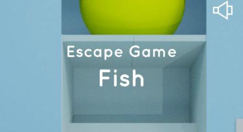 Fish (フィッシュ) 攻略コーナー